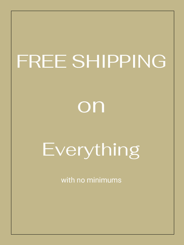 free shipping on everything with no minimums